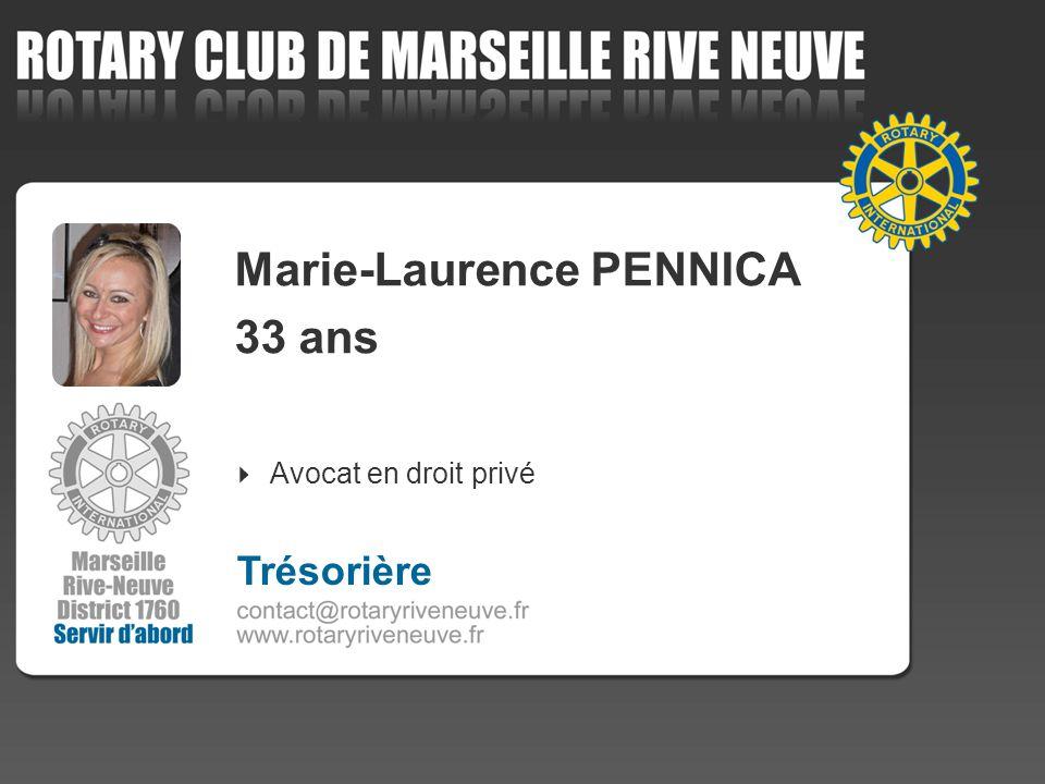 Marie-Laurence PENNICA 33 ans Avocat en droit privé Trésorière