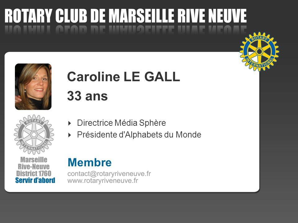 Caroline LE GALL 33 ans Directrice Média Sphère Présidente d'Alphabets du Monde Membre
