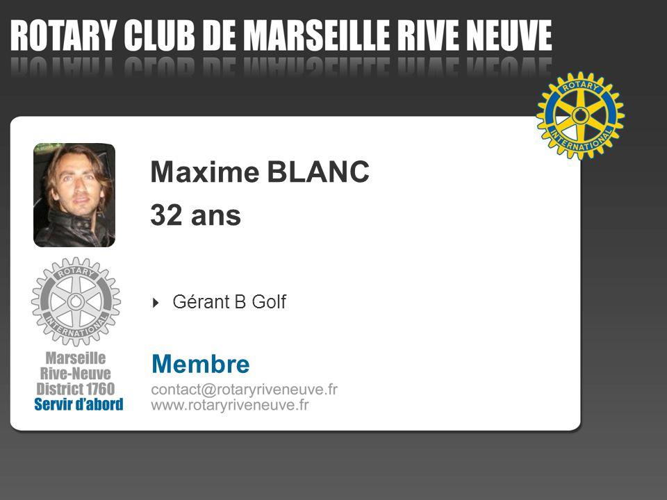 Maxime BLANC 32 ans Gérant B Golf Membre