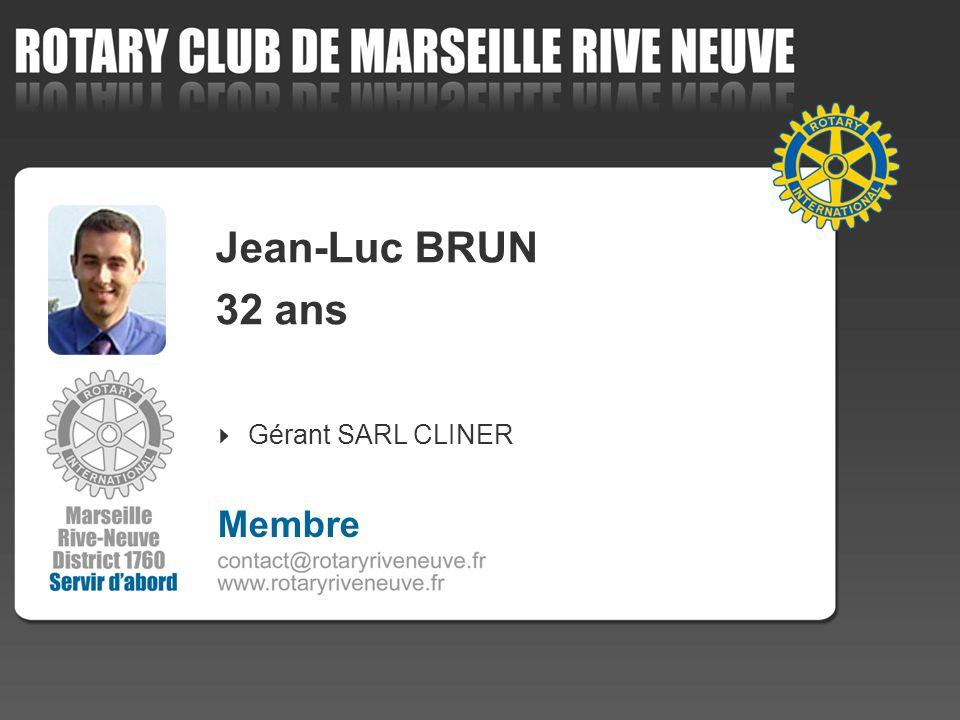Jean-Luc BRUN 32 ans Gérant SARL CLINER Membre
