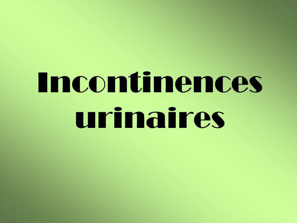 Pertes urinaires à leffort Mictions impérieuses