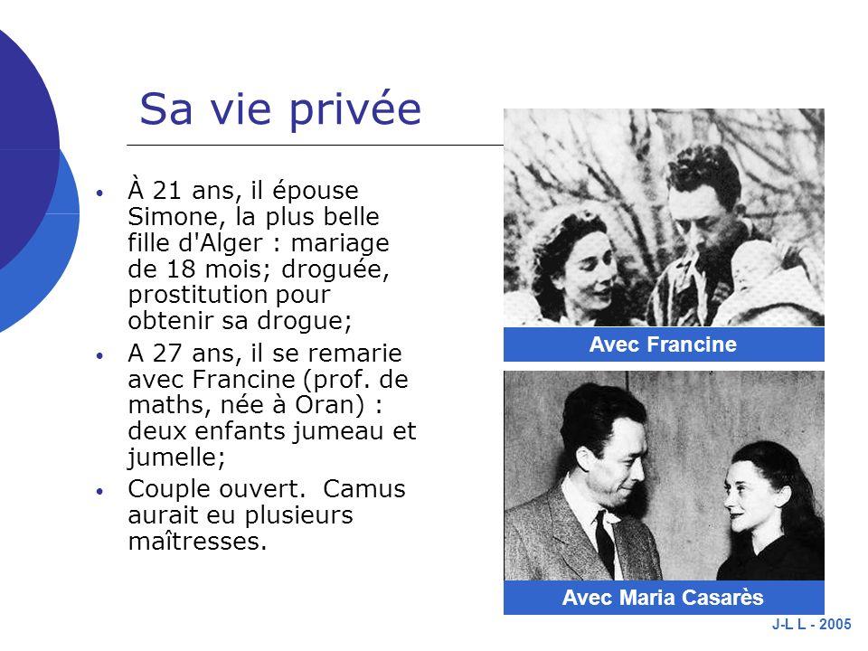 J-L L - 2005 Sa vie privée À 21 ans, il épouse Simone, la plus belle fille d Alger : mariage de 18 mois; droguée, prostitution pour obtenir sa drogue; A 27 ans, il se remarie avec Francine (prof.