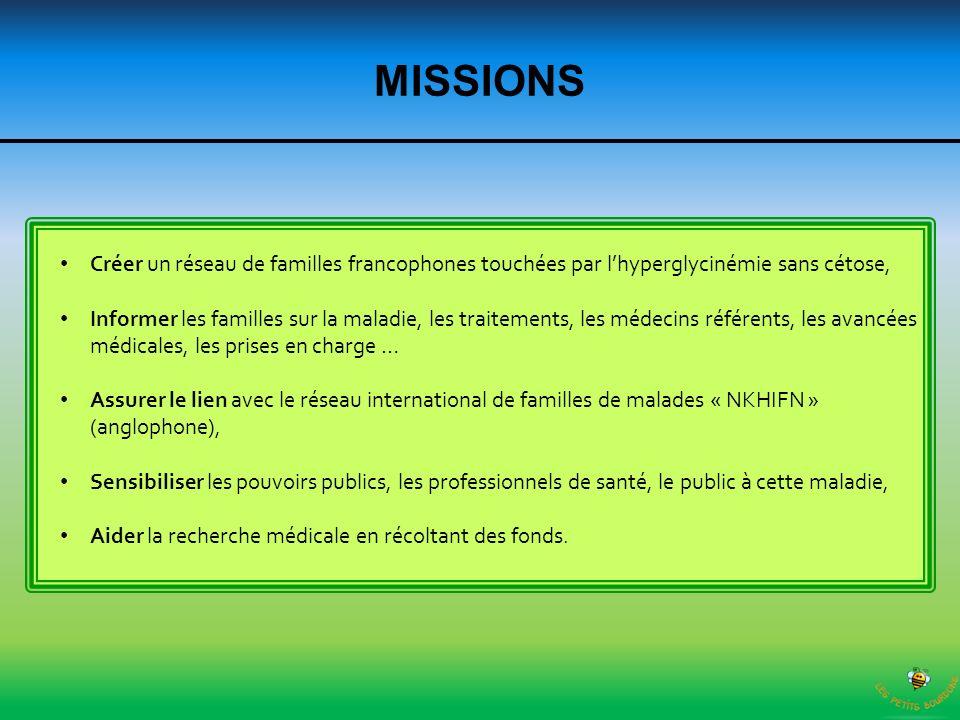 MISSIONS Créer un réseau de familles francophones touchées par lhyperglycinémie sans cétose, Informer les familles sur la maladie, les traitements, le