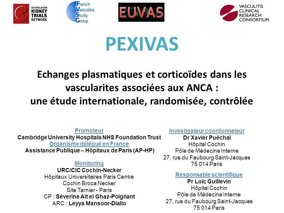PEXIVAS Echanges plasmatiques et corticoïdes dans les vascularites associées aux ANCA : une étude internationale, randomisée, contrôlée Promoteur Camb