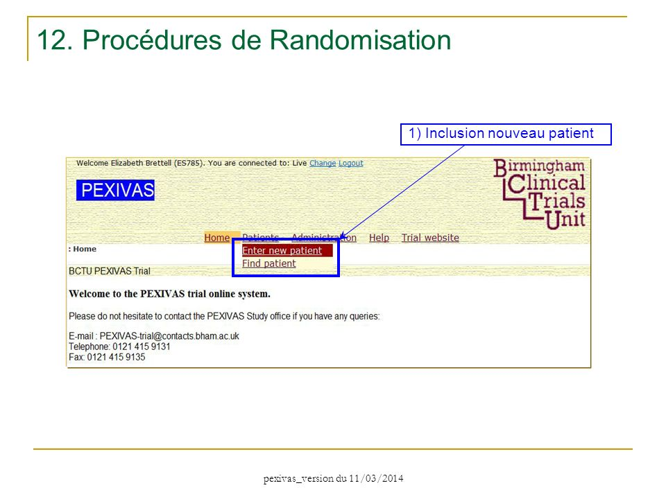 1) Inclusion nouveau patient 12. Procédures de Randomisation pexivas_version du 11/03/2014