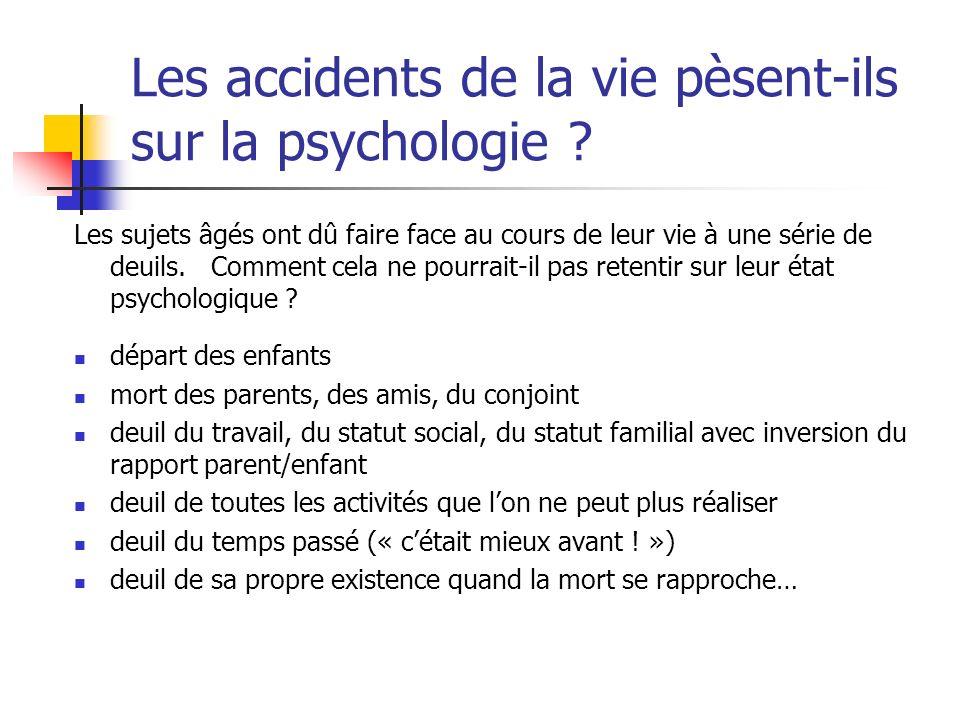 Les accidents de la vie pèsent-ils sur la psychologie ? Les sujets âgés ont dû faire face au cours de leur vie à une série de deuils. Comment cela ne