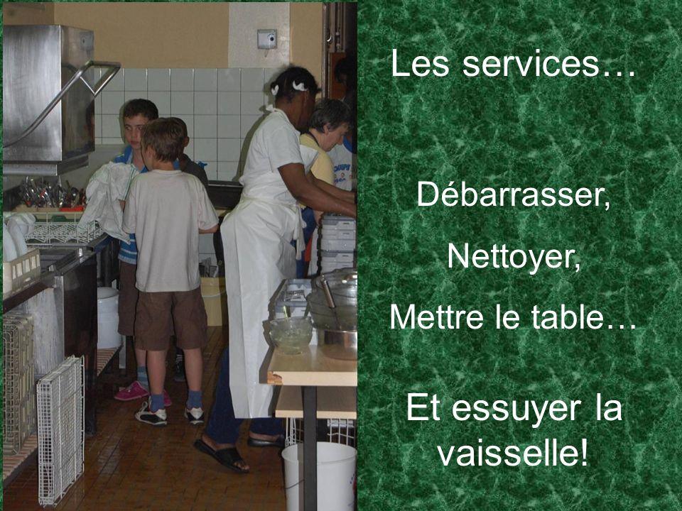 Les services… Débarrasser, Nettoyer, Mettre le table… Et essuyer la vaisselle!