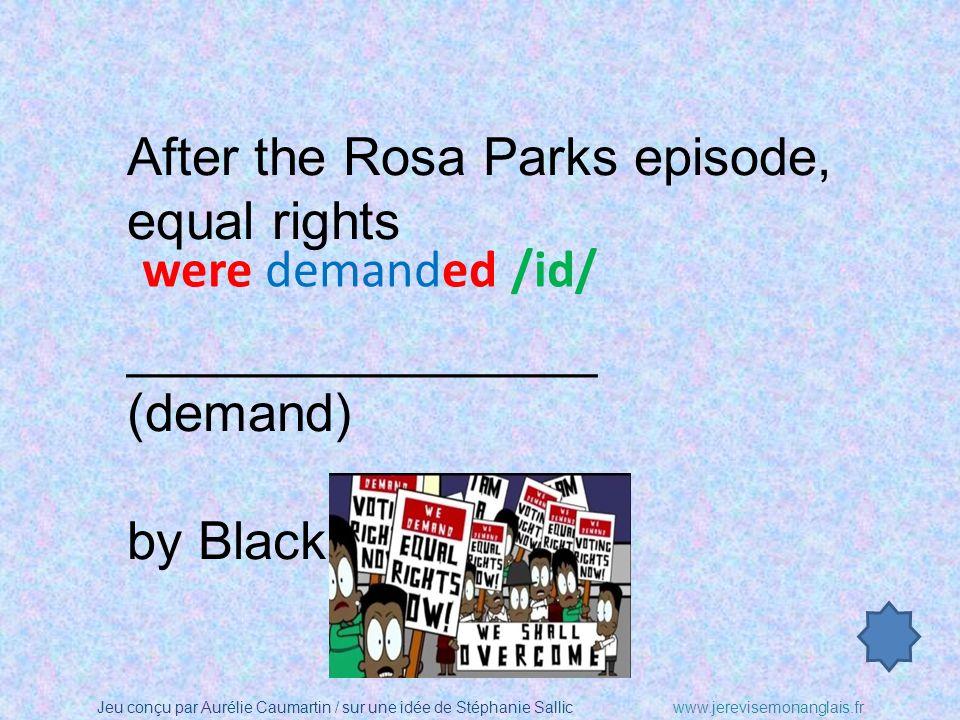 Jeu conçu par Aurélie Caumartin / sur une idée de Stéphanie Sallicwww.jerevisemonanglais.fr Rosa Parks ________________ (arrest) when she got off the