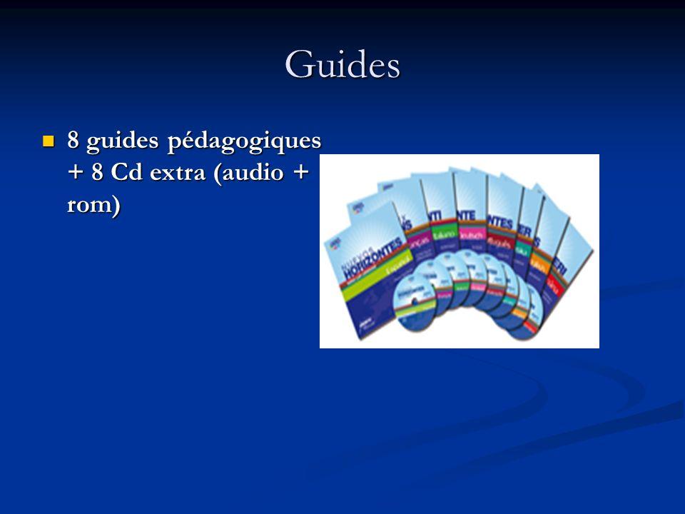 Guides 8 guides pédagogiques + 8 Cd extra (audio + rom) 8 guides pédagogiques + 8 Cd extra (audio + rom)