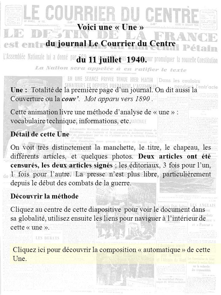 Voici une « Une » Voici une « Une » du journal Le Courrier du Centre du journal Le Courrier du Centre du 11 juillet 1940 du 11 juillet 1940.