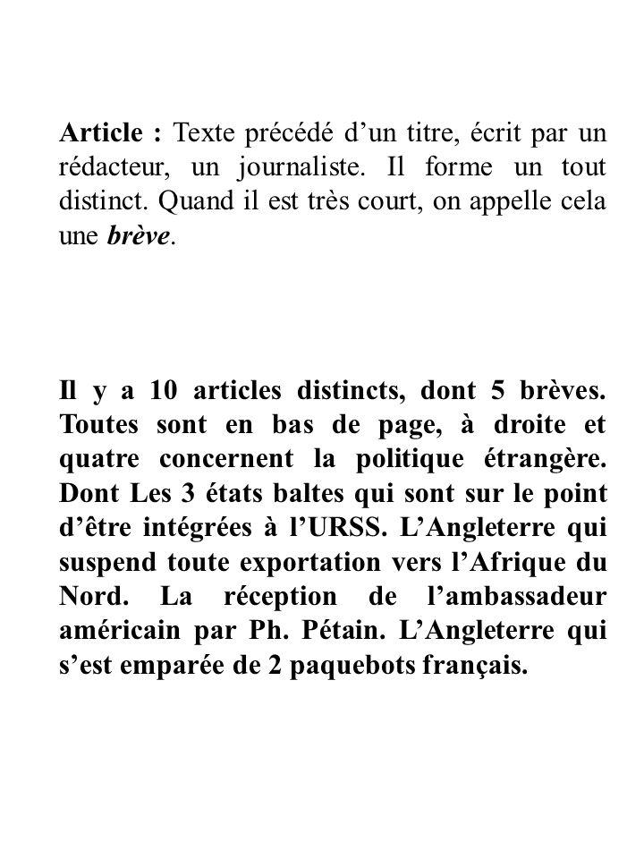 Article : Texte précédé dun titre, écrit par un rédacteur, un journaliste.