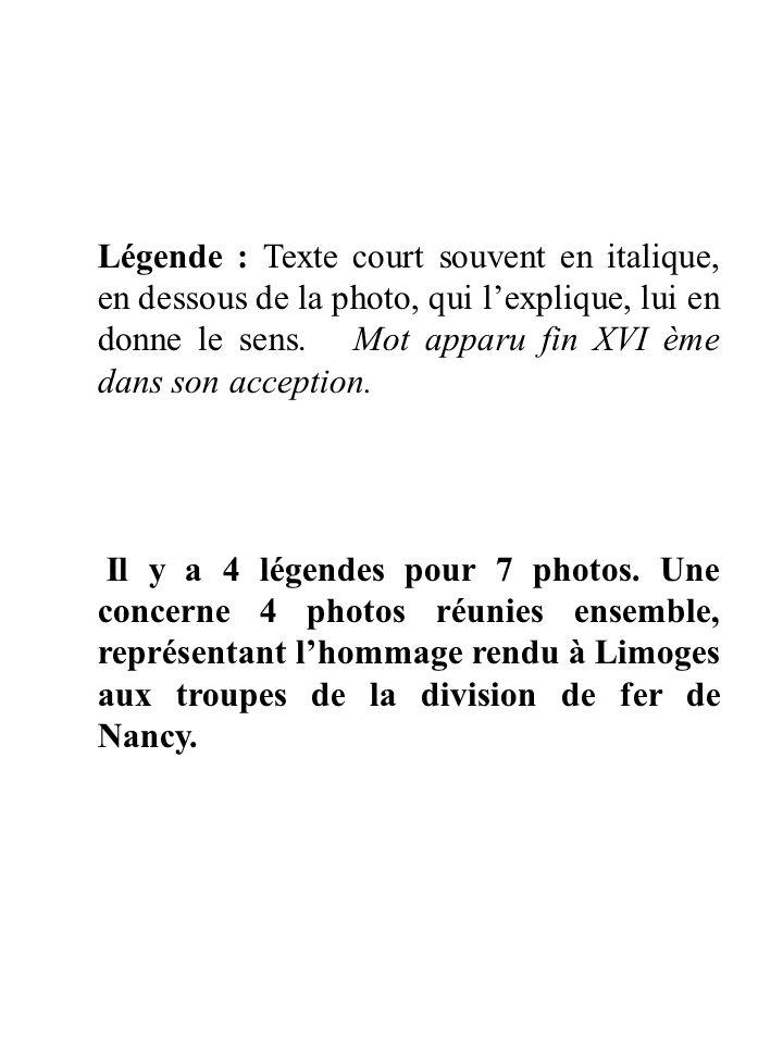 Légende : Texte court souvent en italique, en dessous de la photo, qui lexplique, lui en donne le sens.