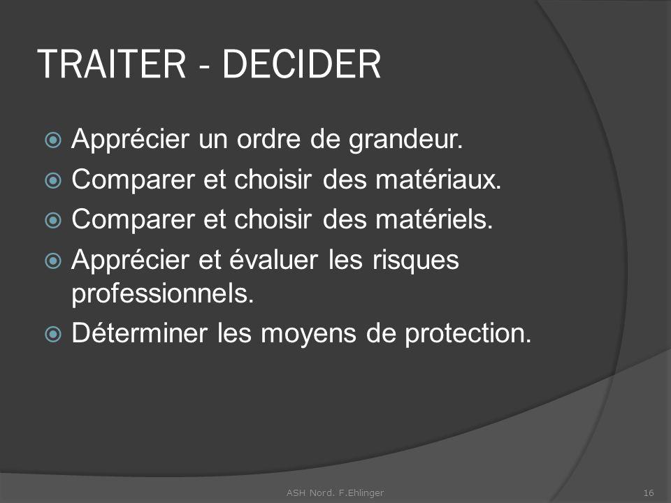 TRAITER - DECIDER Apprécier un ordre de grandeur.Comparer et choisir des matériaux.