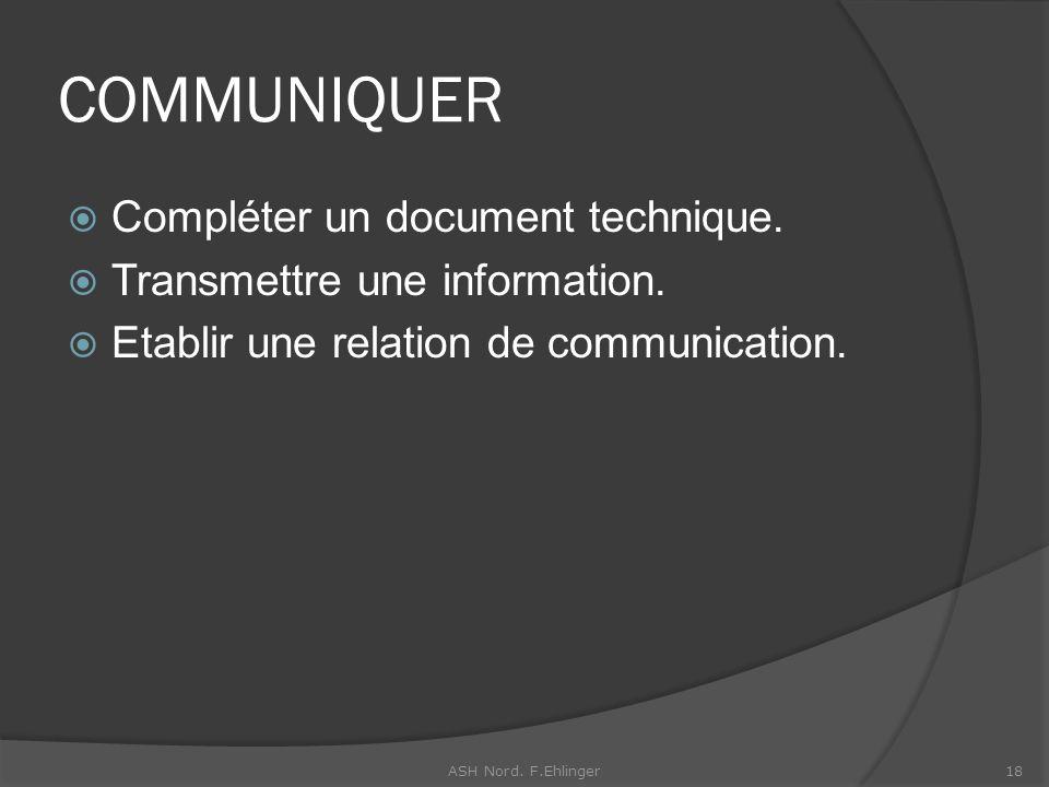 COMMUNIQUER Compléter un document technique.Transmettre une information.