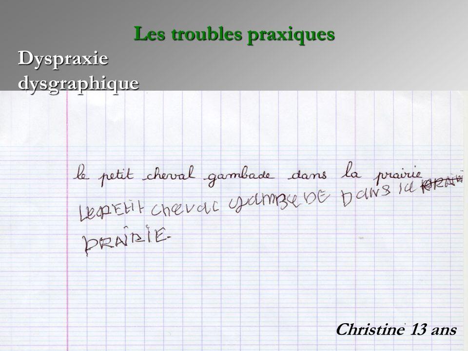 Dyspraxie dysgraphique Christine 13 ans Les troubles praxiques