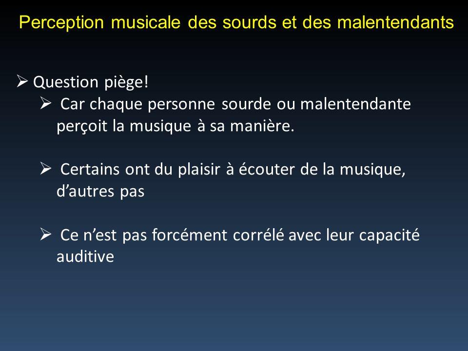 Perception musicale des sourds et des malentendants Question piège.