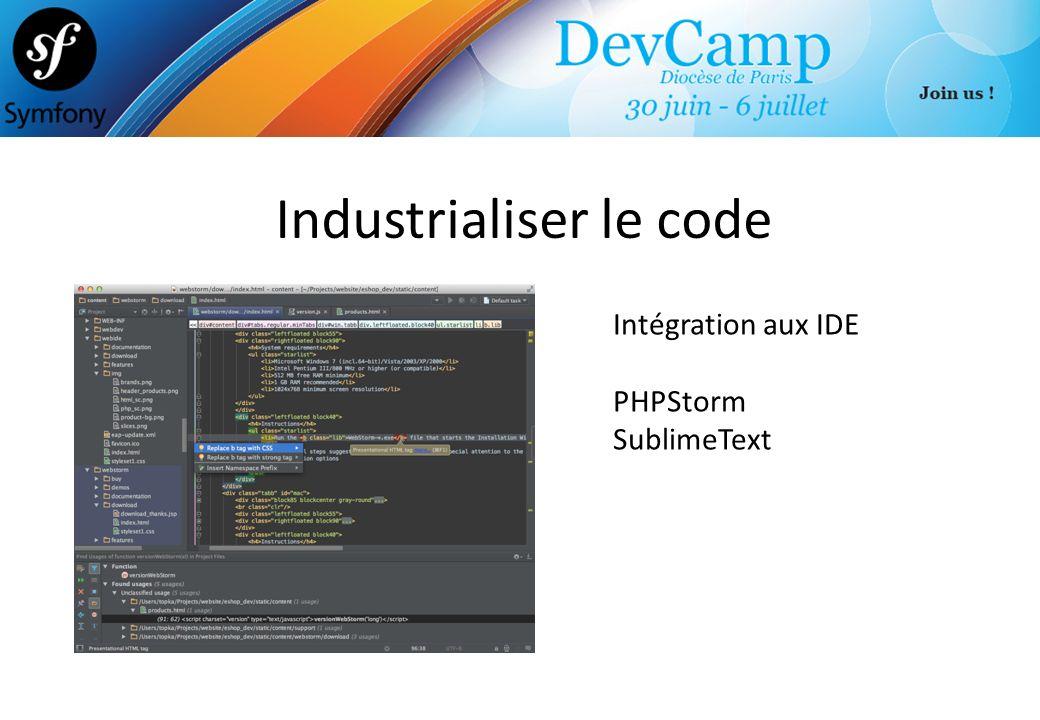Industrialiser le code Intégration aux IDE PHPStorm SublimeText