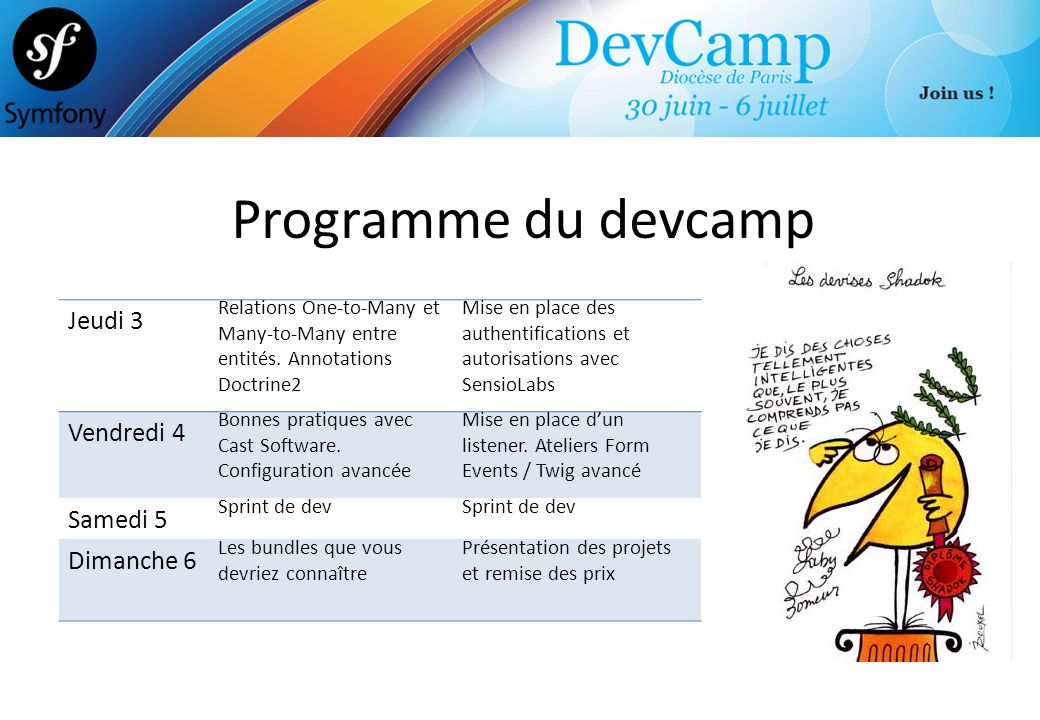 Programme du devcamp Jeudi 3 Relations One-to-Many et Many-to-Many entre entités.