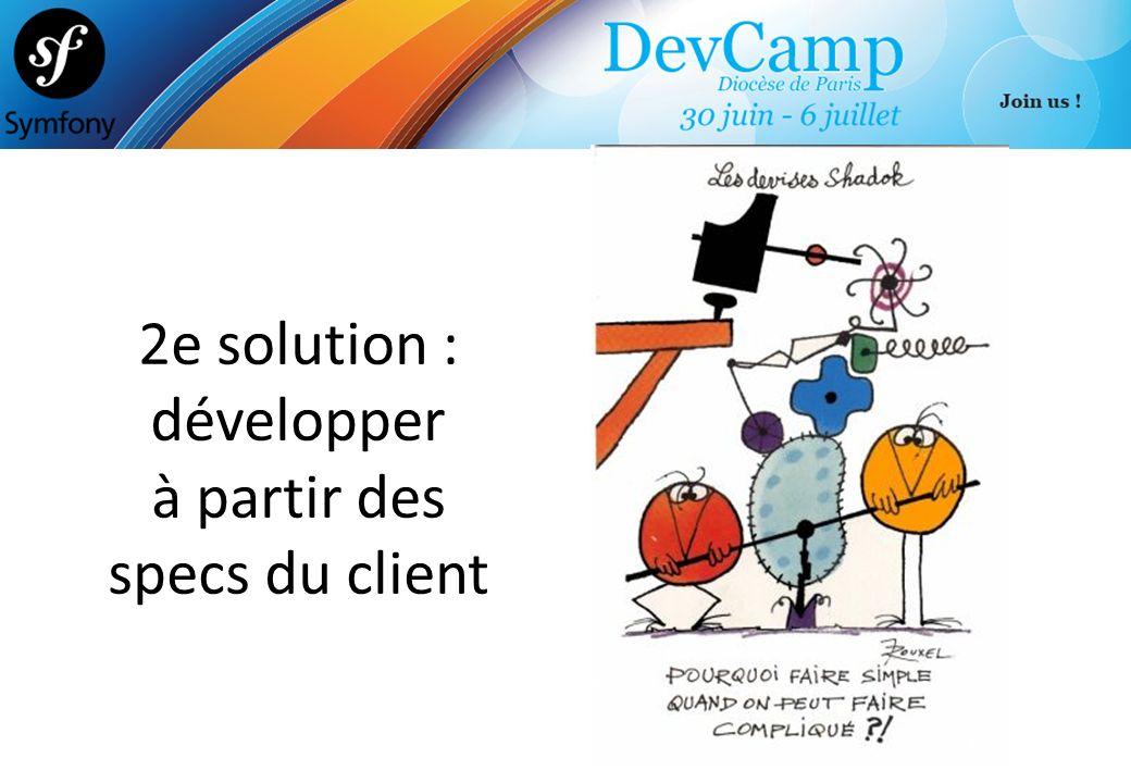 2e solution : développer à partir des specs du client