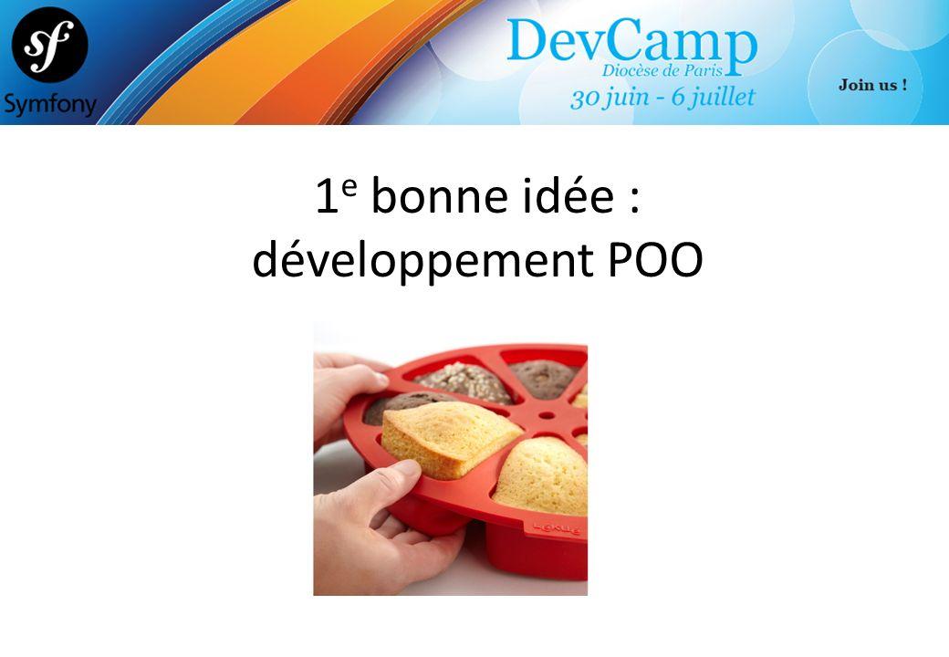 1 e bonne idée : développement POO