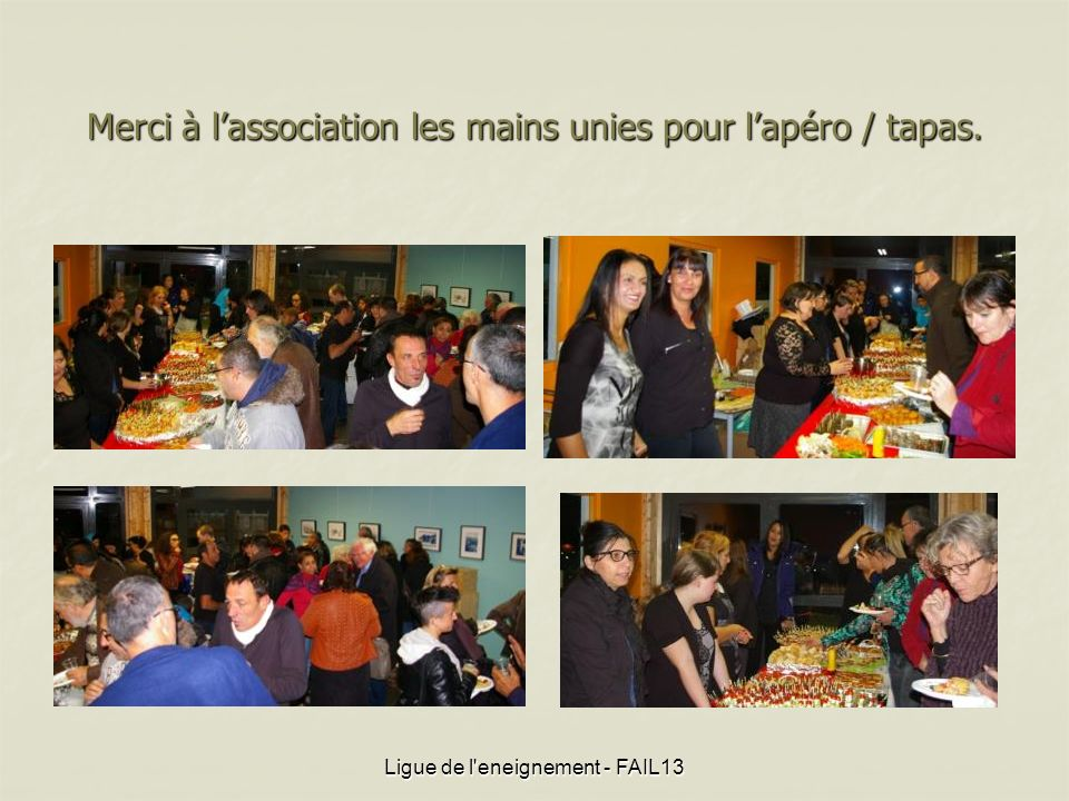 Merci à lassociation les mains unies pour lapéro / tapas. Ligue de l eneignement - FAIL13