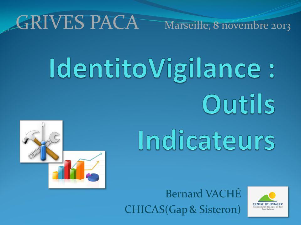 Marseille, 8 novembre 2013 Bernard VACHÉ CHICAS(Gap & Sisteron) GRIVES PACA