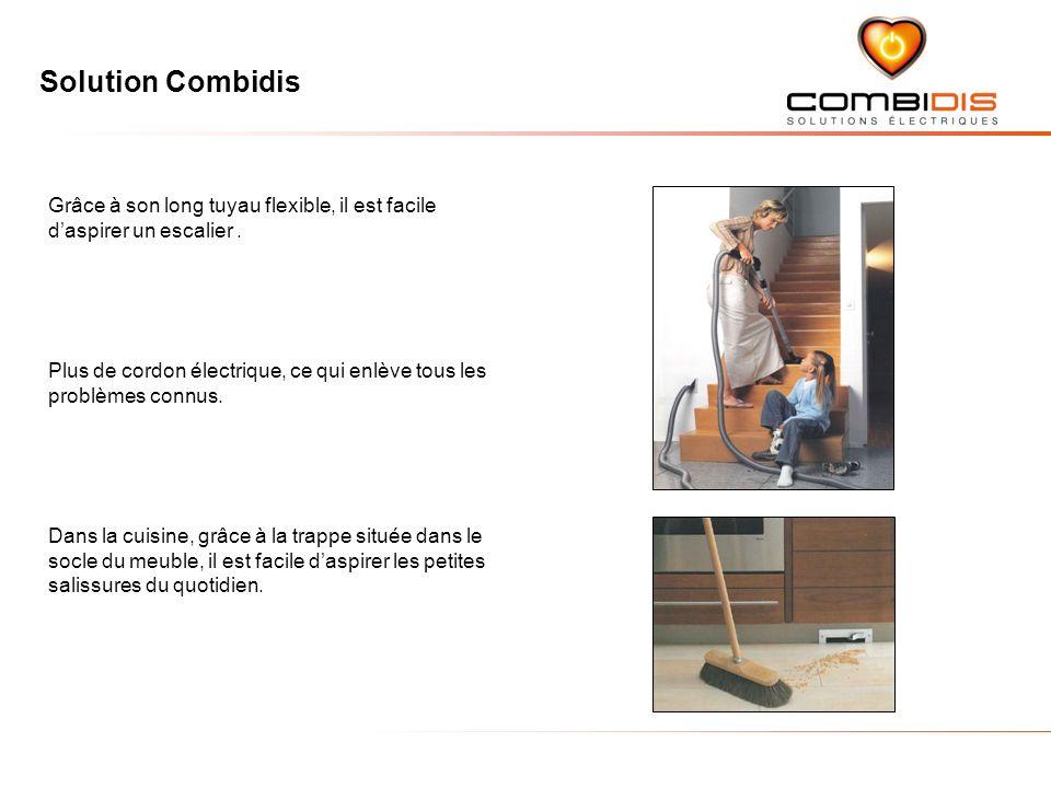 Solution Combidis Grâce à son long tuyau flexible, il est facile daspirer un escalier.