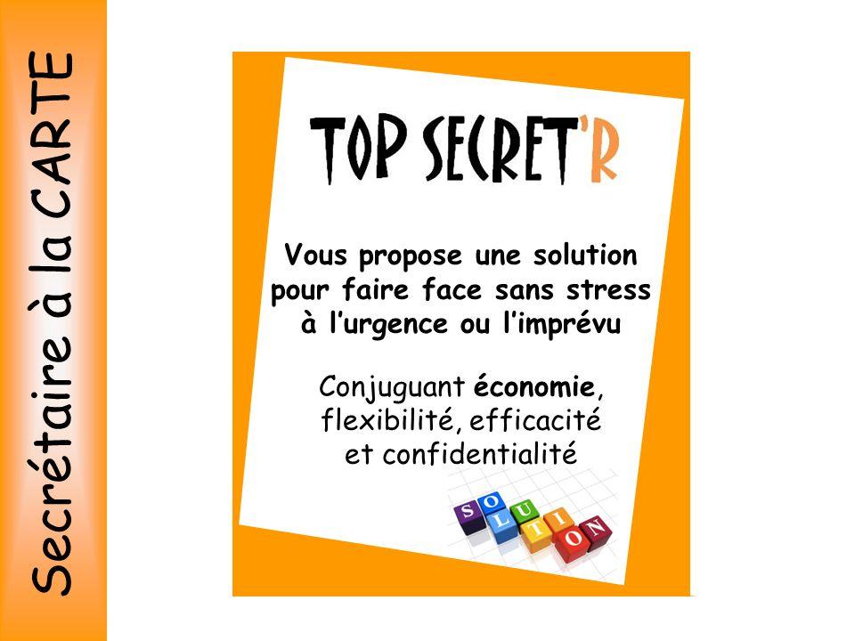 Vous propose une solution pour faire face sans stress à lurgence ou limprévu Conjuguant économie, flexibilité, efficacité et confidentialité Secrétair