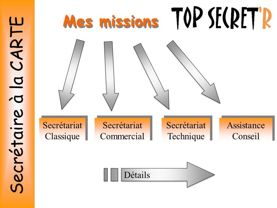 Mes missions Secrétariat Classique Secrétariat Commercial Secrétariat Technique Assistance Conseil Détails Secrétaire à la CARTE