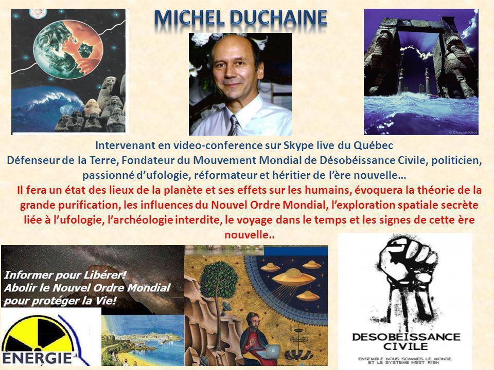 Intervenant en video-conference sur Skype live du Québec Défenseur de la Terre, Fondateur du Mouvement Mondial de Désobéissance Civile, politicien, pa