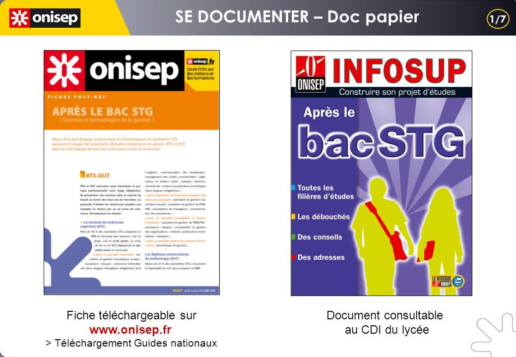 Fiche téléchargeable sur www.onisep.fr > Téléchargement Guides nationaux 1/7 Document consultable au CDI du lycée
