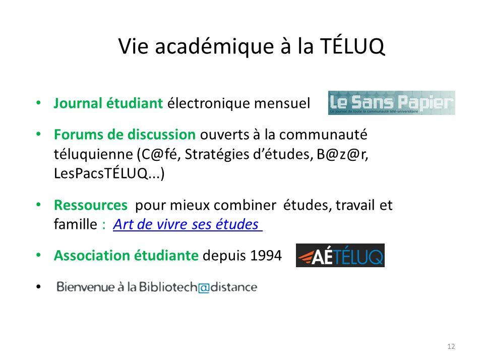Vie académique à la TÉLUQ Journal étudiant électronique mensuel Forums de discussion ouverts à la communauté téluquienne (C@fé, Stratégies détudes, B@