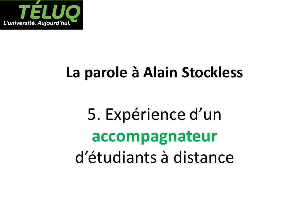 La parole à Alain Stockless 5. Expérience dun accompagnateur détudiants à distance