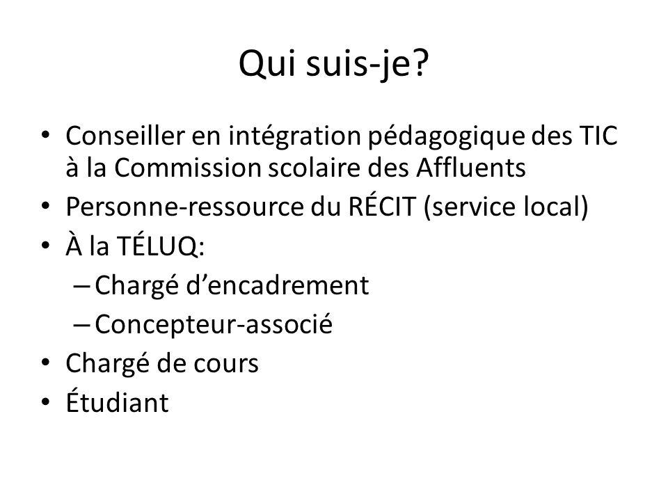 Qui suis-je? Conseiller en intégration pédagogique des TIC à la Commission scolaire des Affluents Personne-ressource du RÉCIT (service local) À la TÉL
