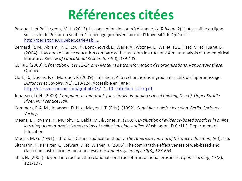 Références citées Basque, J. et Baillargeon, M.-L. (2013). La conception de cours à distance. Le Tableau, 2(1). Accessible en ligne sur le site du Por