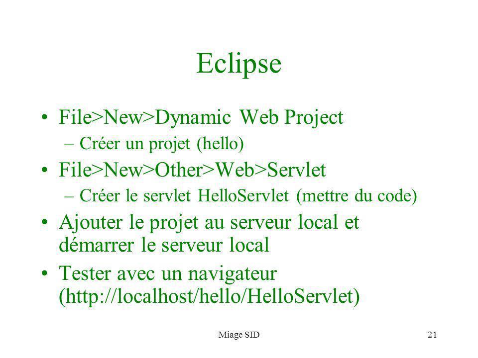 Miage SID22 Web.xml Rajouter : HelloServlet /servlet Tester à nouveau