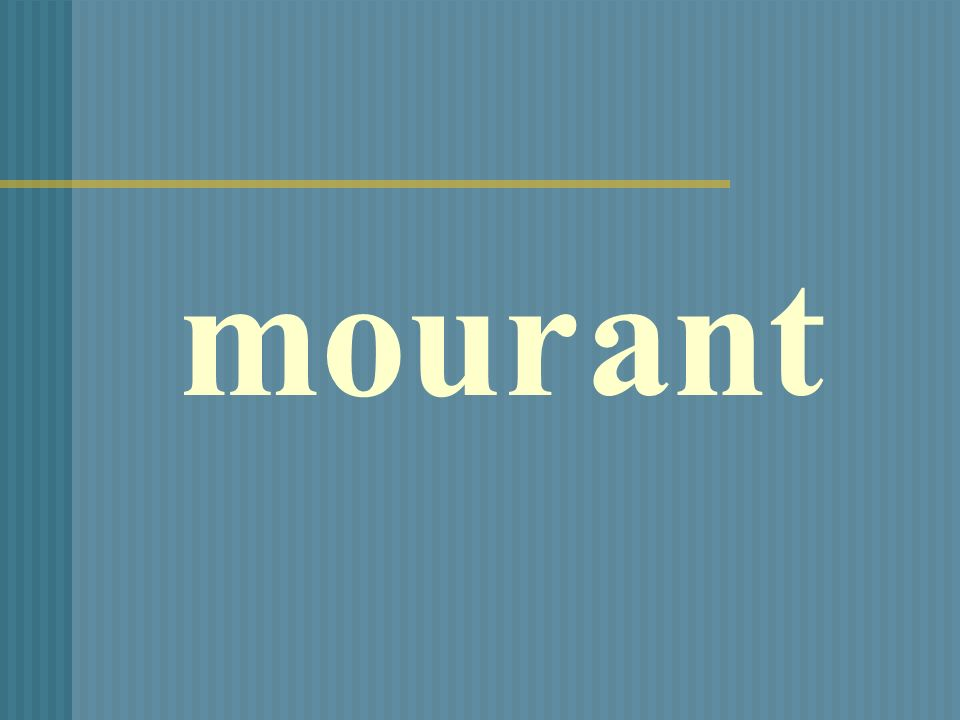 mourant