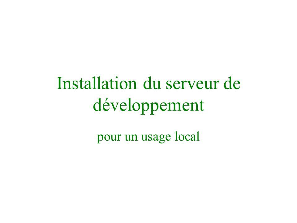 Installation du serveur de développement pour un usage local