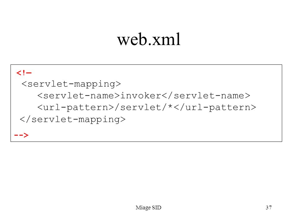 Miage SID37 web.xml invoker /servlet/* -->