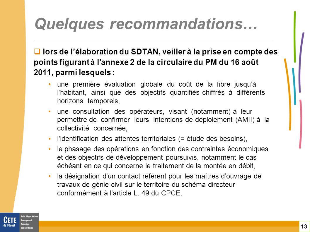 13 Quelques recommandations… lors de lélaboration du SDTAN, veiller à la prise en compte des points figurant à l'annexe 2 de la circulaire du PM du 16