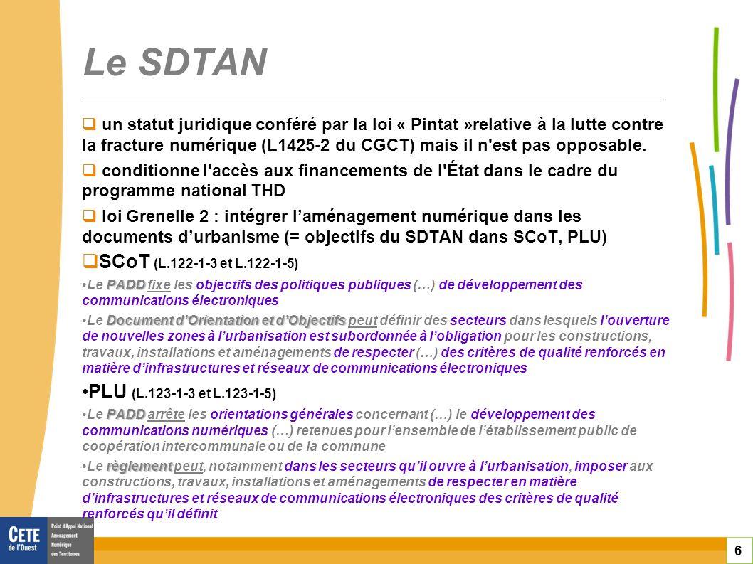 6 Le SDTAN un statut juridique conféré par la loi « Pintat »relative à la lutte contre la fracture numérique (L1425-2 du CGCT) mais il n'est pas oppos