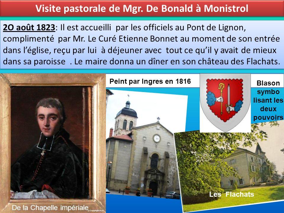 Visite pastorale de Mgr. De Bonald à Monistrol 2O août 1823: Il est accueilli par les officiels au Pont de Lignon, complimenté par Mr. Le Curé Etienne