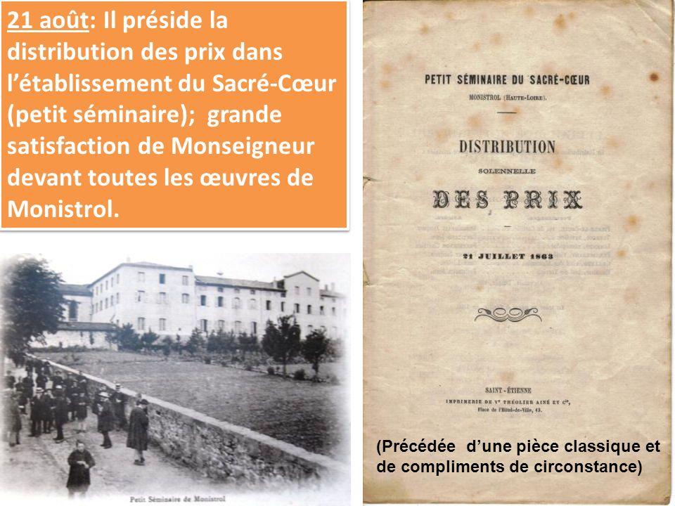 (Précédée dune pièce classique et de compliments de circonstance) 21 août: Il préside la distribution des prix dans létablissement du Sacré-Cœur (peti