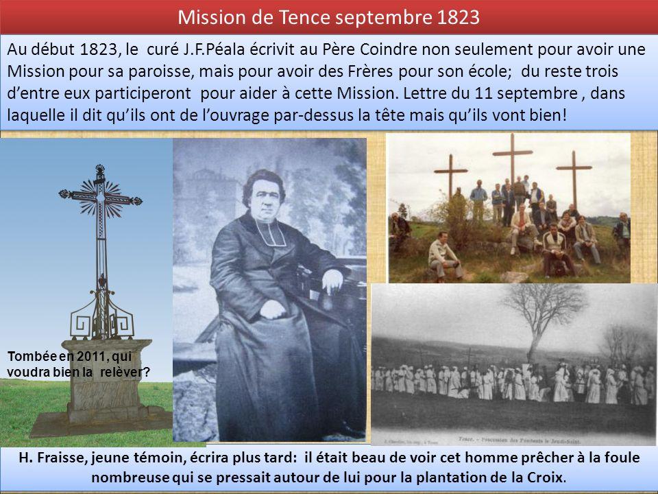 Mission de Tence septembre 1823 H. Fraisse, jeune témoin, écrira plus tard: il était beau de voir cet homme prêcher à la foule nombreuse qui se pressa