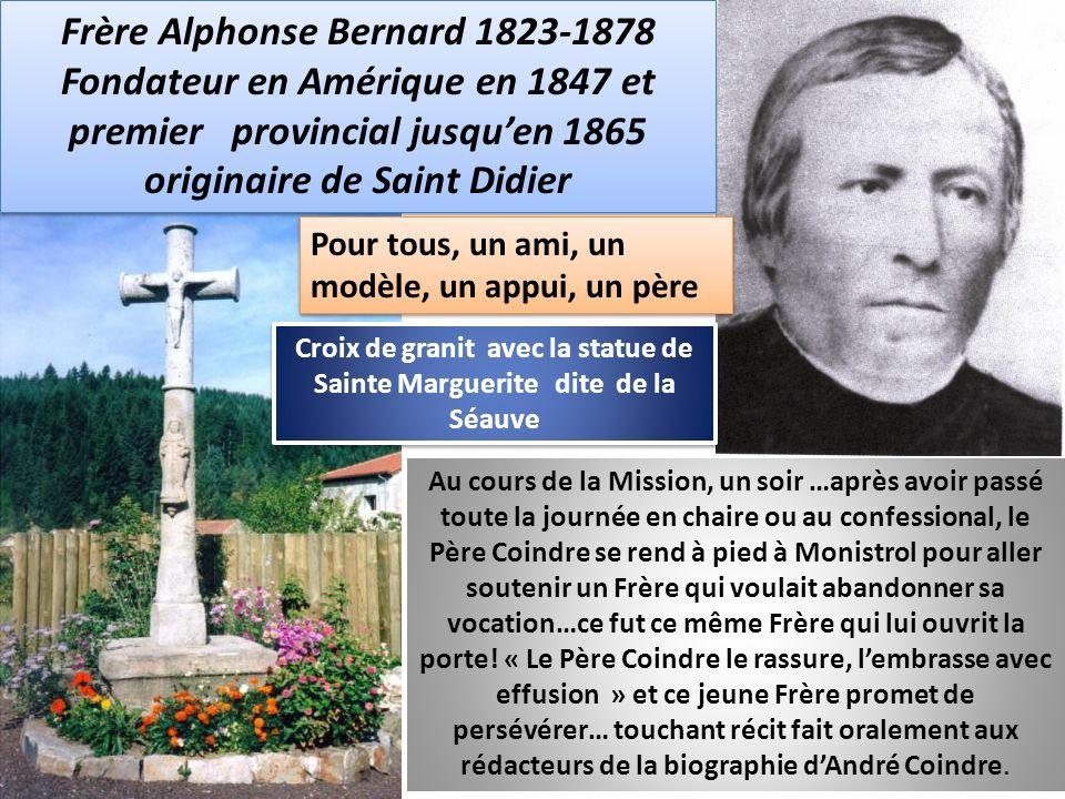 Frère Alphonse Bernard 1823-1878 Fondateur en Amérique en 1847 et premier provincial jusquen 1865 originaire de Saint Didier Frère Alphonse Bernard 18