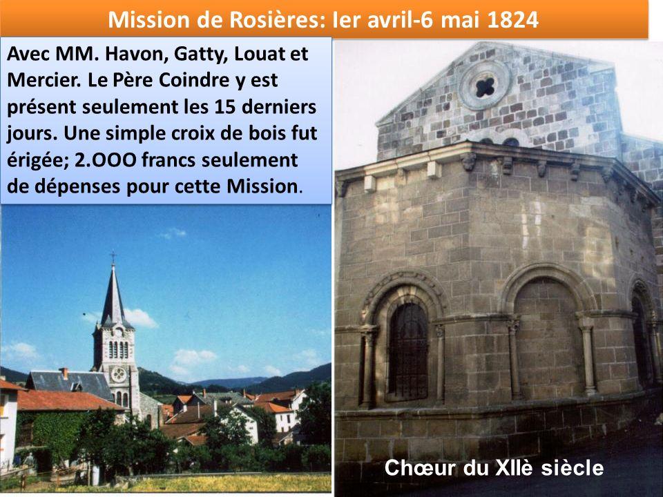 Mission de Rosières: Ier avril-6 mai 1824 Chœur du XIIè siècle Avec MM. Havon, Gatty, Louat et Mercier. Le Père Coindre y est présent seulement les 15