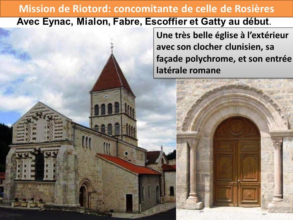 Mission de Riotord: concomitante de celle de Rosières Avec Eynac, Mialon, Fabre, Escoffier et Gatty au début. Une très belle église à lextérieur avec