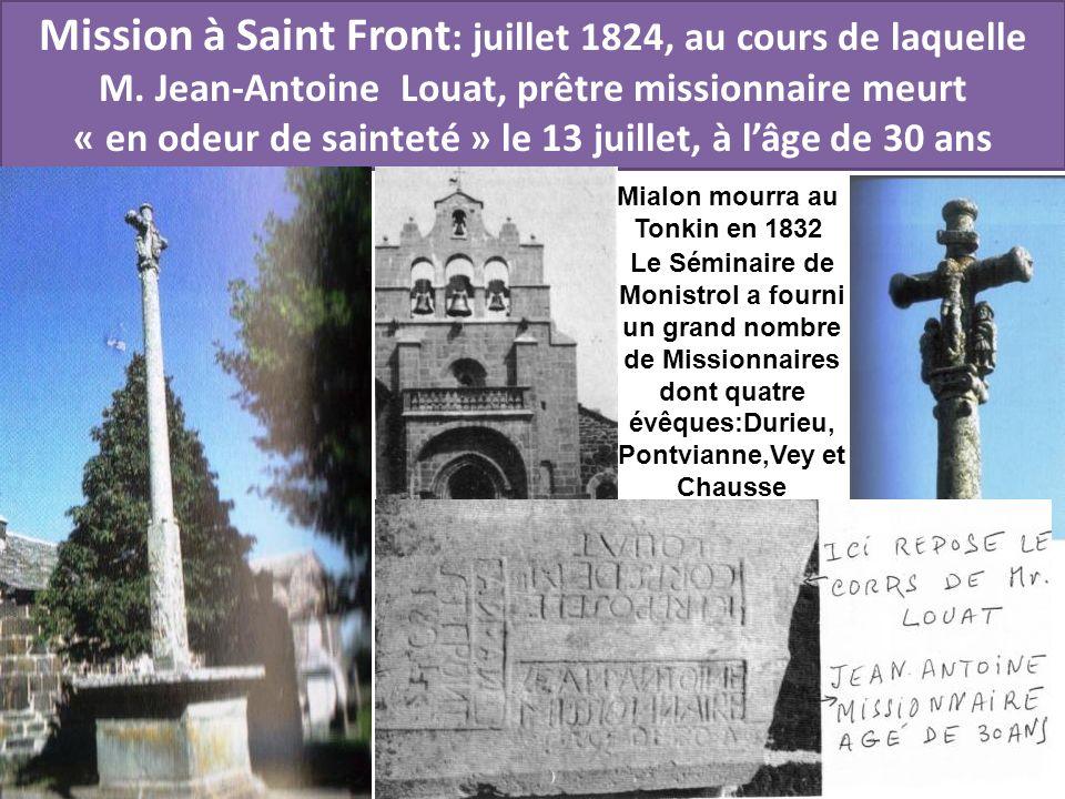 Mission à Saint Front : juillet 1824, au cours de laquelle M. Jean-Antoine Louat, prêtre missionnaire meurt « en odeur de sainteté » le 13 juillet, à