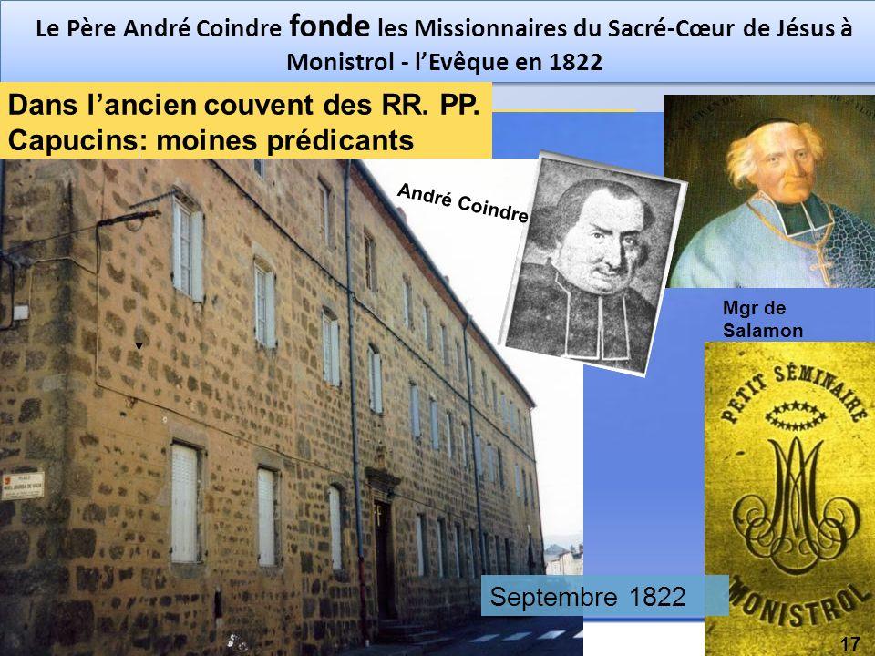3 Dans lancien couvent des RR PP Capucins Le Père André Coindre fonde les Missionnaires du Sacré-Cœur de Jésus à Monistrol - lEvêque en 1822 Dans lanc