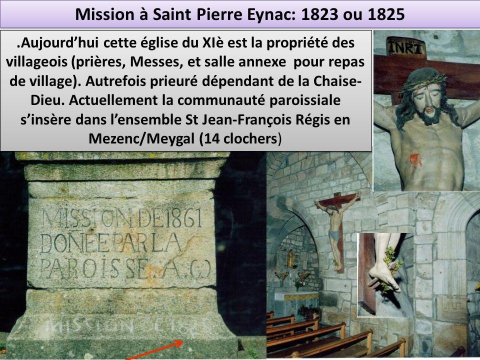 Mission à Saint Pierre Eynac: 1823 ou 1825.Aujourdhui cette église du XIè est la propriété des villageois (prières, Messes, et salle annexe pour repas